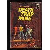The Mystery of Death Trap Mine (Alfred Hitchcock & the Three Investigators)