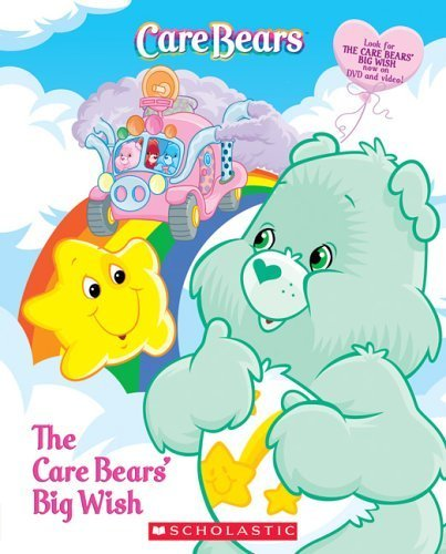 Care Bears: The Care Bears' Big Wish by Sonia Sander (2005-10-01)
