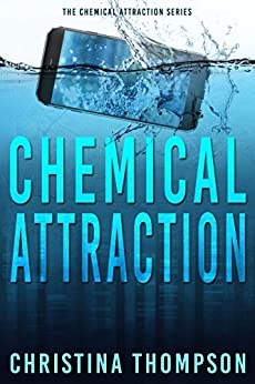 Chemical Attraction (The Chemical Attraction Series Book 3) by [Thompson, Christina]