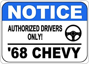 1968 68 CHEVY CORVAIR Authorized Drivers Only Aluminum Street Sign - 10 x 14 Inches