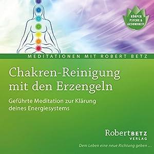 Chakren-Reinigung mit den Erzengeln Hörbuch