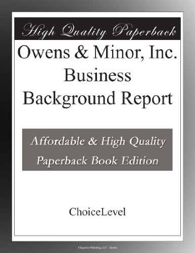 Owens   Minor  Inc  Business Background Report