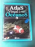 Atlas Visual de Los Oceanos (Spanish Edition)