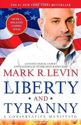 Liberty and Tyranny: A Conservative Manifesto (History Manifesto)