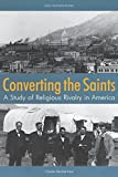 Converting the Saints: A Study of Religious Rivalry in America
