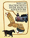 Mattie Mccracken's Dude Ranch Adventure, Jean Edwards, 1493144588