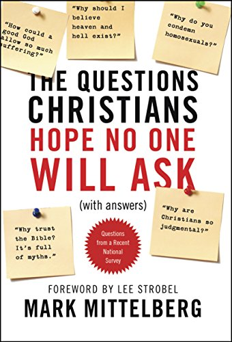 The questions christians hope no one will ask with answers the questions christians hope no one will ask with answers by mittelberg fandeluxe Image collections