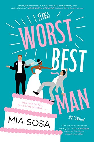 The Worst Best Man: A Novel by [Sosa, Mia]