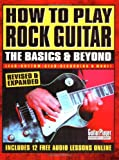 How to Play Rock Guitar: The Basics and Beyond (Guitar Player Musician's Library)