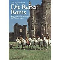 Die Reiter Roms, in 3 Tln., Tl.1, Reise, Jagd, Triumph und Circusrennen (Kulturgeschichte der Antiken Welt)
