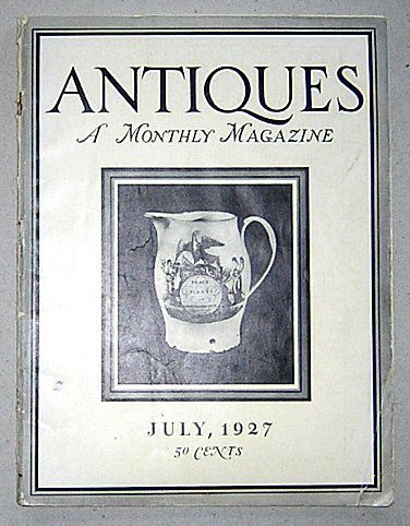 (Antiques - A Monthly Magazine July 1927 Vol. XII No. 1 (Liverpool Jug, Berlin Wool Embroidery, Old Alsatian Marriage Chests, Pewter Map of Switzerland, Berlin Wool))