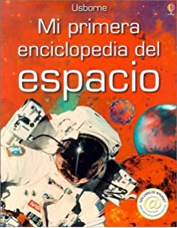 Mi Primera Enciclopedia del Espacio=First Encyclopedia of Space (First Encyclopedias) (Spanish