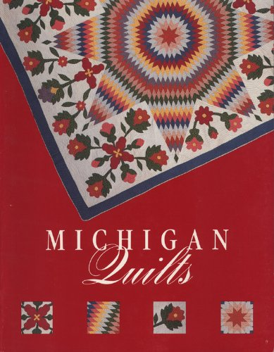 Search : Michigan Quilts: 150 Years of a Textile Tradition