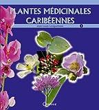 Plantes médicinales caribéennes : Tome 3