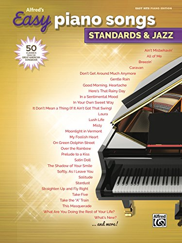 Alfred's Easy Piano Songs - Standards & Jazz: 50 Easy Classic Hits for Piano/Vocal/Guitar from the Great American Songbook -