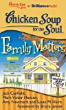 img - for Chicken Soup for the Soul: Family Matters - 39 Stories about Kids Being Kids, On the Road, Not So Grave Moments, and The Serious Side book / textbook / text book