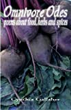 img - for Omnivore Odes: Poems About Food, Herbs and Spices book / textbook / text book