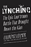 img - for The Lynching: The Epic Courtroom Battle That Brought Down the Klan book / textbook / text book