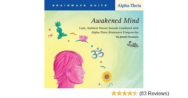 Dr Jeffrey D Thompson Brainwave Suite Awakened Mind Alpha
