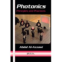 Photonics: Principles and Practices (Optical Science and Engineering Book 123)