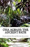 Ona Agbani: the Ancient Path, Iyalosa ApetebiiOlaomi Osunyemi Akalatunde, 1442111658