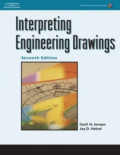 Interpreting Engineering Drawings (Drafting and (Engineering Drawing)