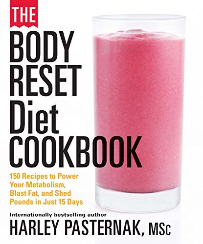 The Body Reset Diet Cookbook: 150 Recipes to Power Your Metabolism, Blast Fat, and Shed Pounds in Just 15 Days cover