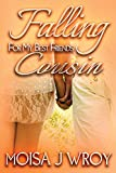 Falling For My Best Friends Cousin (The Falling Series)