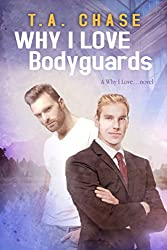 Why I Love Bodyguards (Why I Love... Book 3)