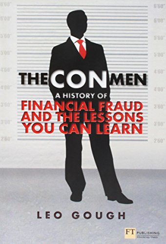 The Con Men: A History of Financial Fraud and the Lessons You Can Learn (Financial Times)