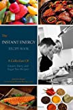 The Instant Energy Recipe Book: Over 100 Recipes For Health And Energy