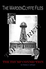 The WardenClyffe Files: The Trump Connection Kindle Edition
