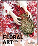 International Floral Art 2012-2013, Katrien Van Moerbeke, 9058563952