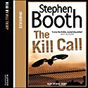 The Kill Call Audiobook by Stephen Booth Narrated by Will Thorpe