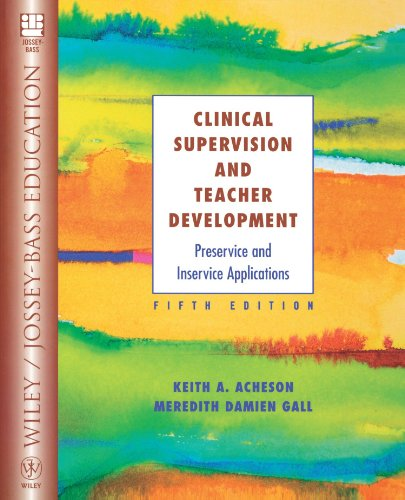 Clinical Supervision and Teacher Development: Preservice and Inservice Applications (Wiley/Jossey-Bass Education)