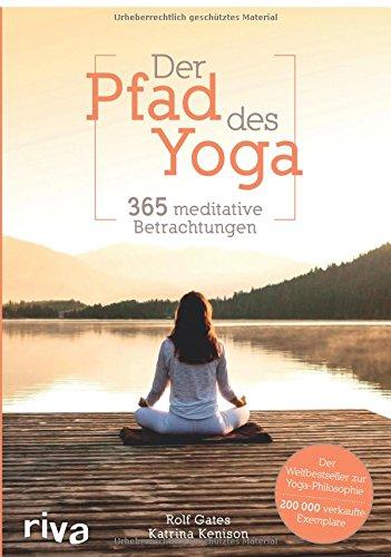 Der Pfad des Yoga: 365 meditative Betrachtungen