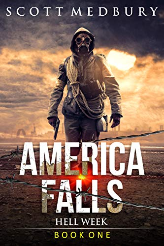 Hell Week: Adapt, Fight... Survive (America Falls Book 1) by [Medbury, Scott]