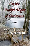 On the Twelfth Night of Christmas, Jo A. Hiestand, 0615858627