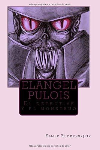 Descargar Libro Elangel Pulois: Volume 1 Elmer Ruddenskjrik