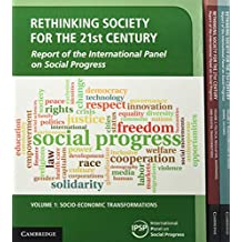 Rethinking Society for the 21st Century 3 Volume Paperback Set: Report of the International Panel on Social Progress
