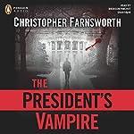 The President's Vampire | Christopher Farnsworth