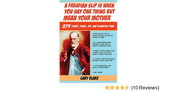 A Freudian Slip Is When You Say One Thing But Mean Your Mother 879