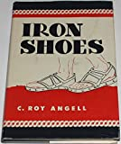 Iron Shoes, C. Roy Angell, 0805451048