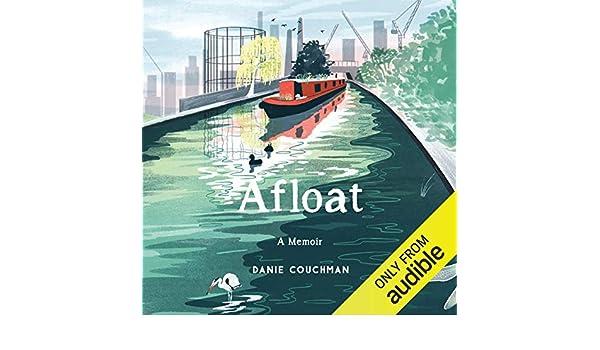 Amazon com: Afloat: A Memoir (Audible Audio Edition): Danie Couchman