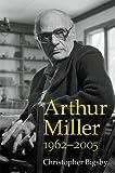 Arthur Miller: 1962-2005, Christopher Bigsby, 0472035746