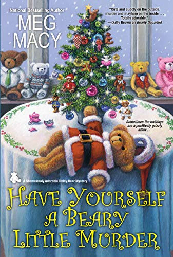 Have Yourself a Beary Little Murder (A Teddy Bear Mystery Book 3)