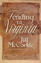 Tending to Virginia: A Novel