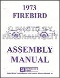 1973 PONTIAC FIREBIRD, TRANS AM, ESPRIT, FORMULA FACTORY ASSEMBLY INSTRUCTION MANUAL 73