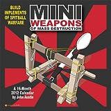 Miniweapons of Mass Destruction 2012 Wall Calendar #51053