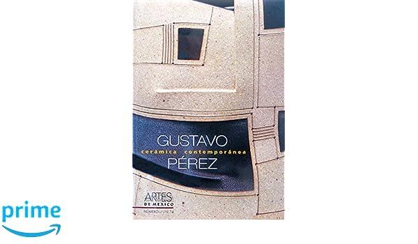 Artes de Mexico # 74. Gustavo Perez: Ceramica contemporanea / Gustavo Pérez: Contemporary Ceramics (Uso y Estilo / Usage and Style) (Spanish Edition): Artes ...